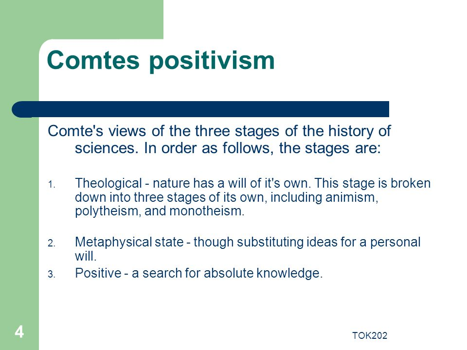 Comtes positivism Comte s views of the three stages of the history of sciences. In order as follows, the stages are: