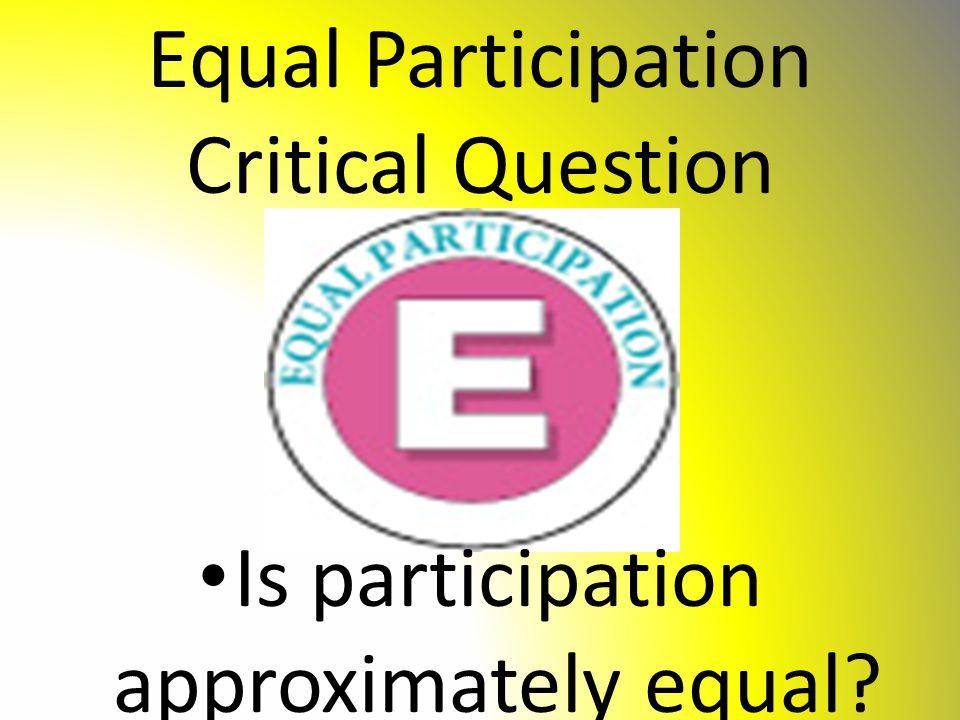 Equal Participation Critical Question