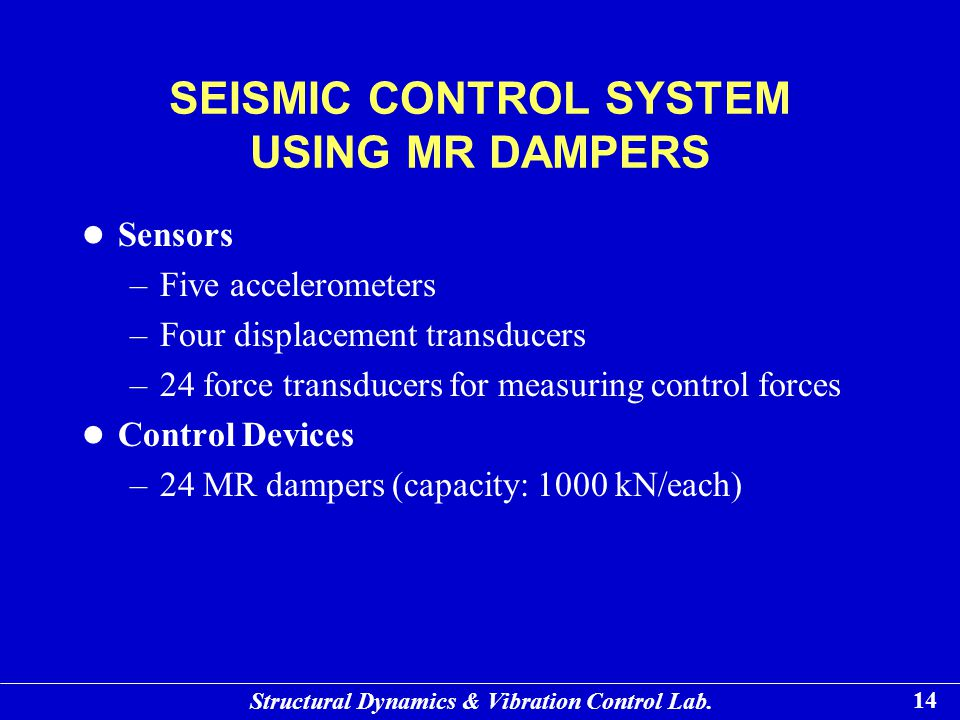SEISMIC CONTROL SYSTEM USING MR DAMPERS