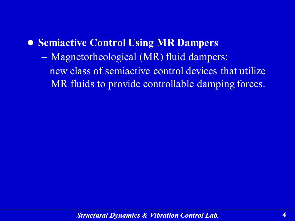 Semiactive Control Using MR Dampers