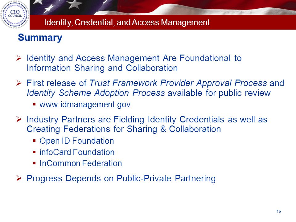 Summary Identity and Access Management Are Foundational to Information Sharing and Collaboration.
