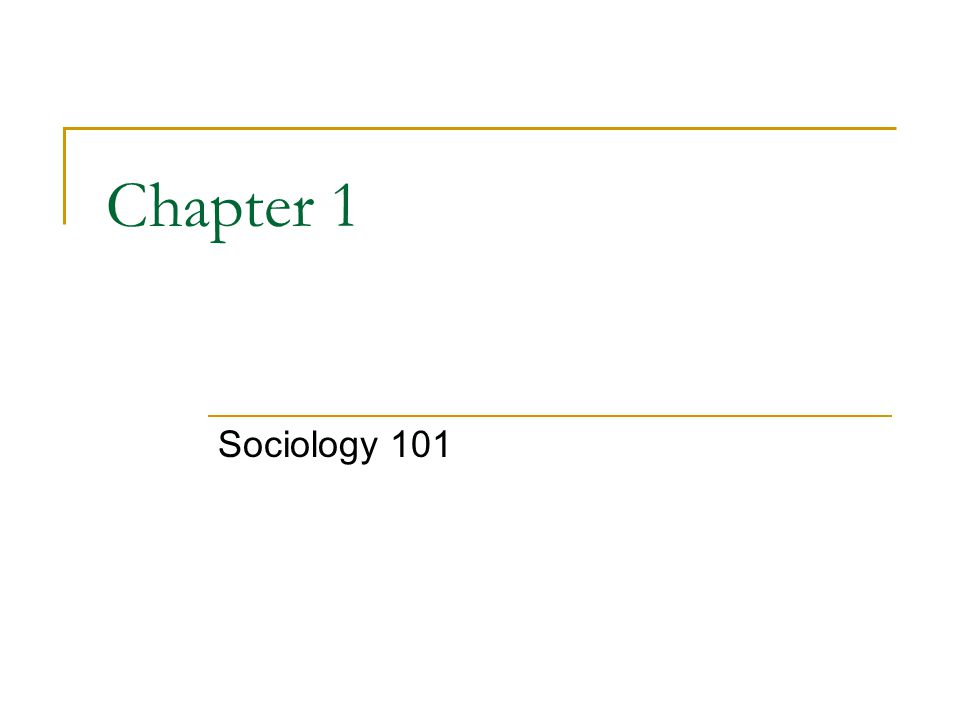 Chapter 1 Sociology 101