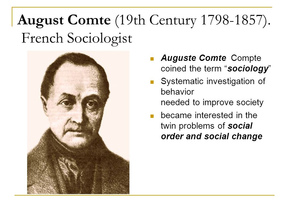 August Comte (19th Century 1798-1857). French Sociologist