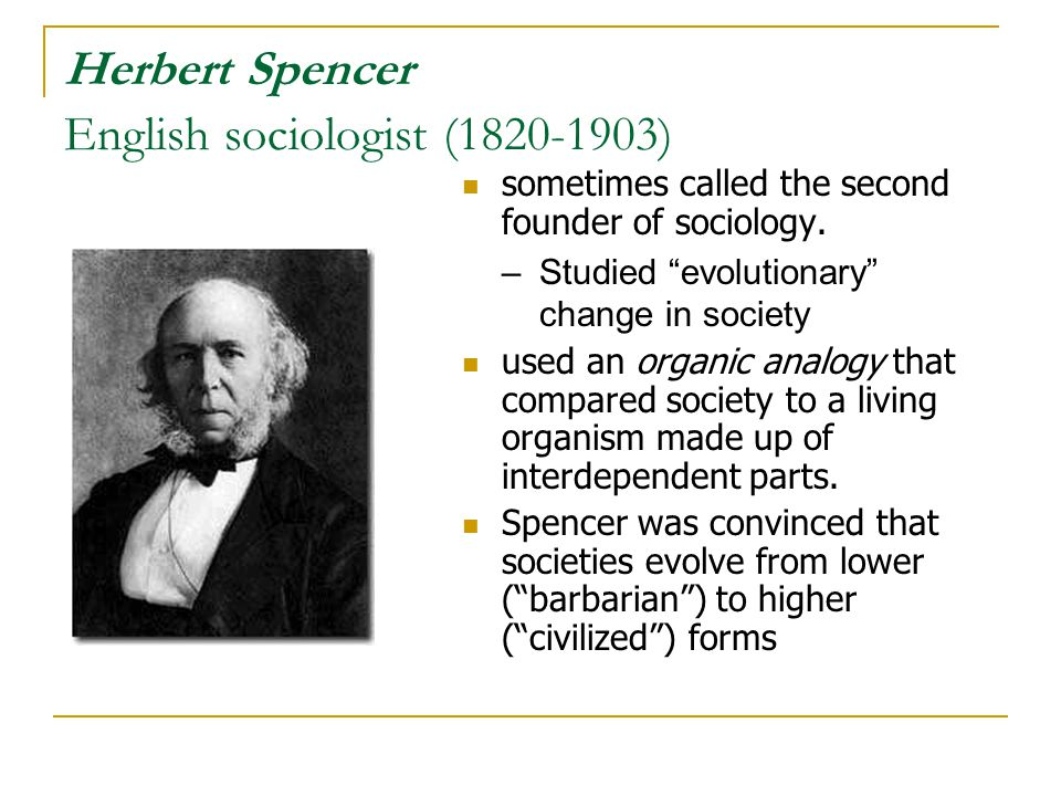 Herbert Spencer English sociologist (1820-1903)