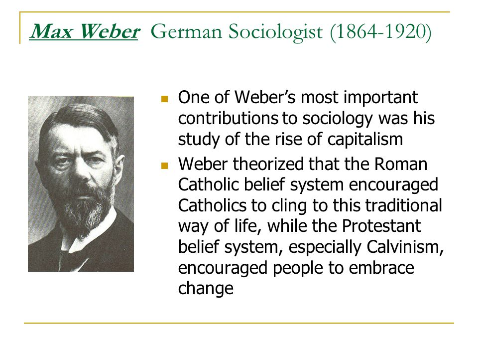 the spirit of capitalism and webers view on classes Weber's common fame rests on his protestant ethic and the spirit of capitalism  weber 2001 is an online version of max weber:  middle classes.