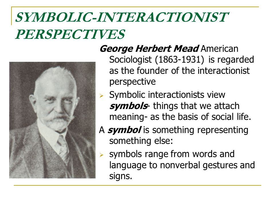 SYMBOLIC-INTERACTIONIST PERSPECTIVES