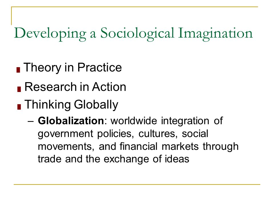 Developing a Sociological Imagination