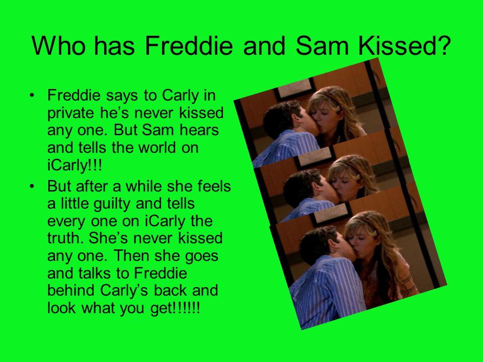 Who has Freddie and Sam Kissed