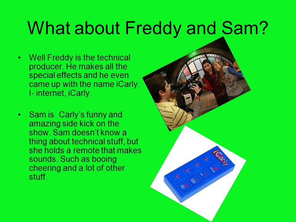 What about Freddy and Sam