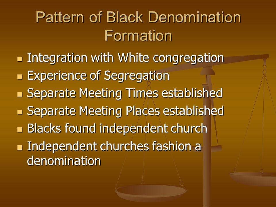 Pattern of Black Denomination Formation