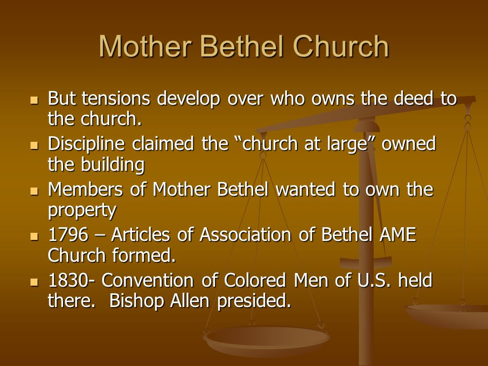 Mother Bethel Church But tensions develop over who owns the deed to the church. Discipline claimed the church at large owned the building.
