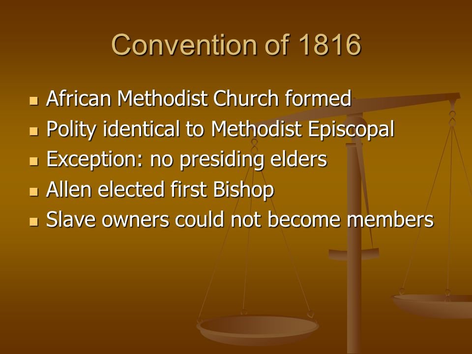Convention of 1816 African Methodist Church formed