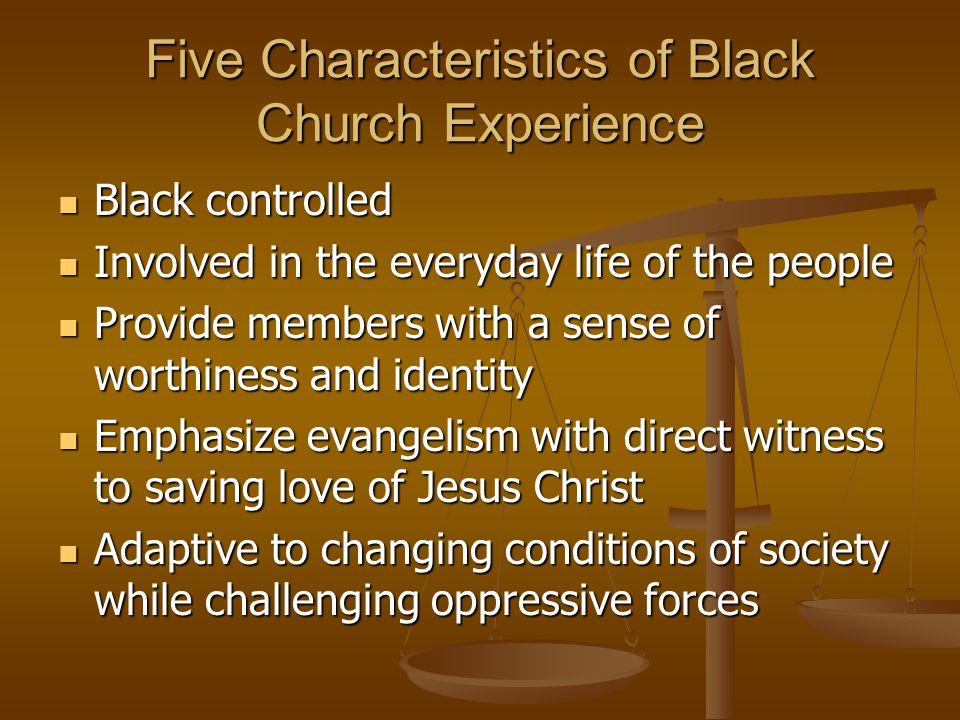 Five Characteristics of Black Church Experience