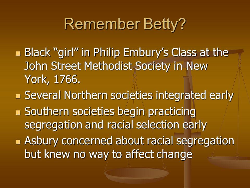 Remember Betty Black girl in Philip Embury's Class at the John Street Methodist Society in New York, 1766.