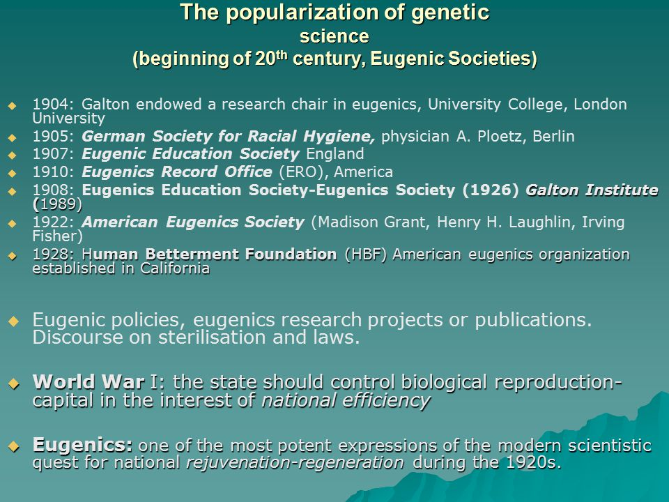 The popularization of genetic science (beginning of 20th century, Eugenic Societies)