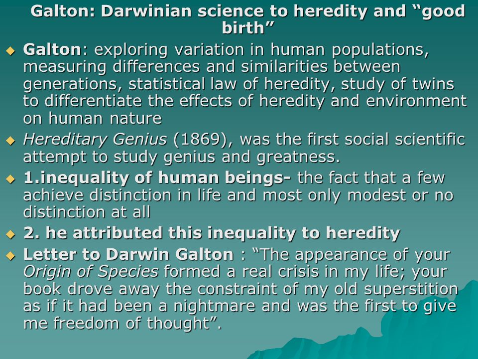 Galton: Darwinian science to heredity and good birth