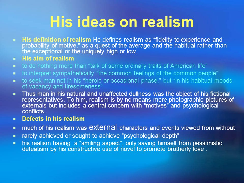 His ideas on realism