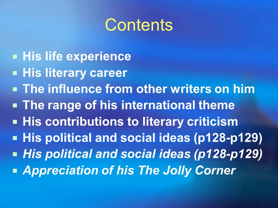 Contents His life experience His literary career