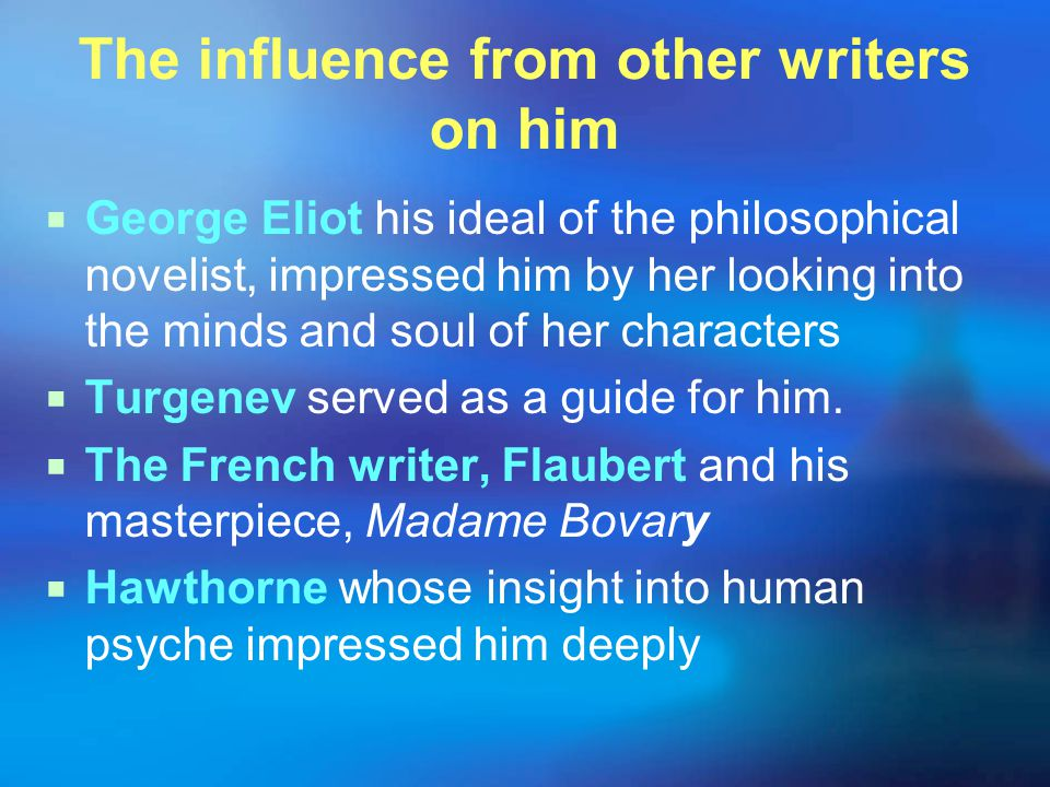 The influence from other writers on him