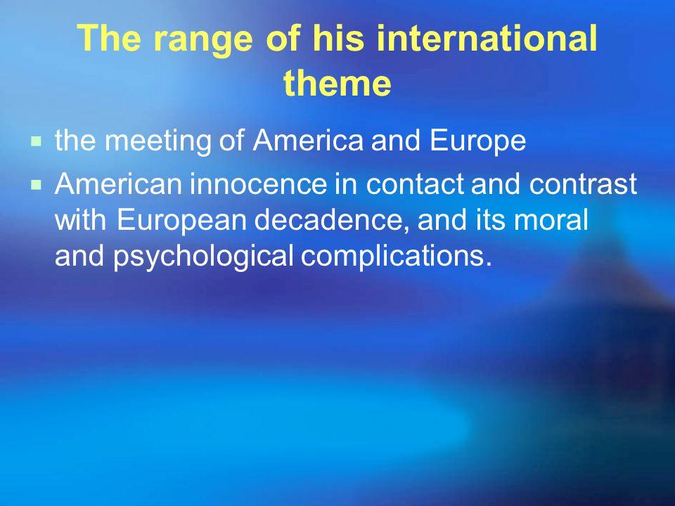 The range of his international theme