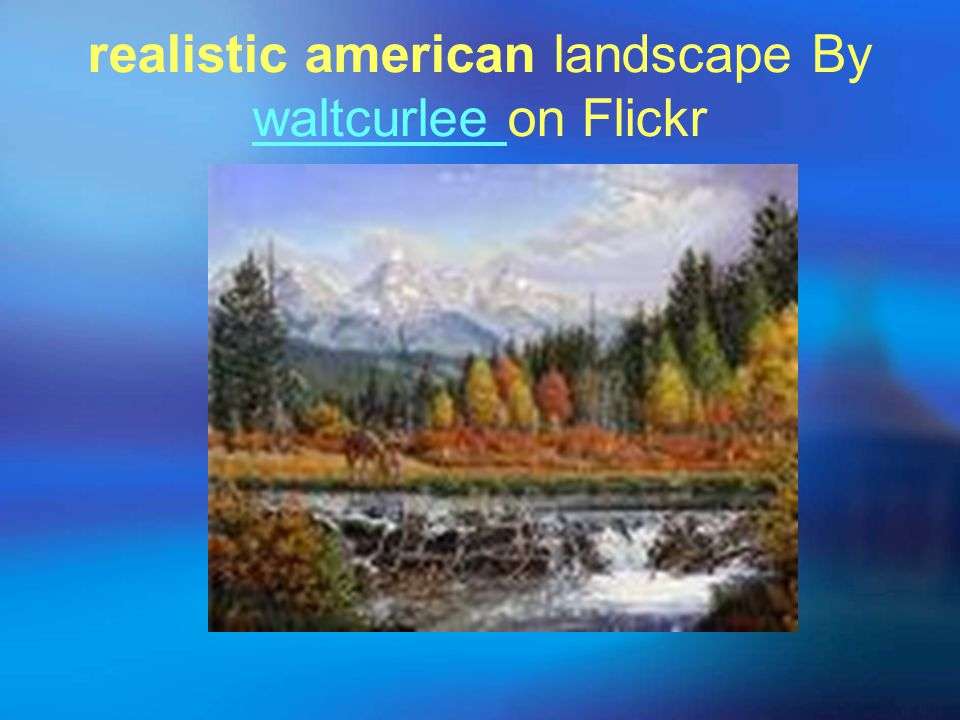 realistic american landscape By waltcurlee on Flickr