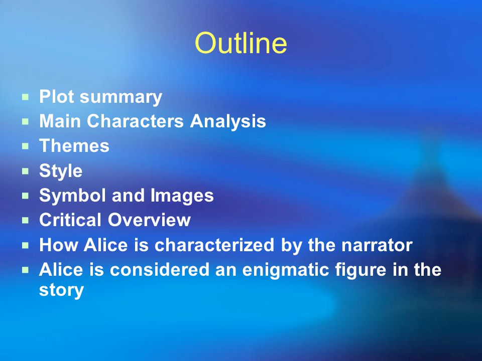 Outline Plot summary Main Characters Analysis Themes Style