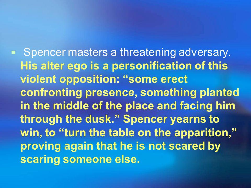 Spencer masters a threatening adversary