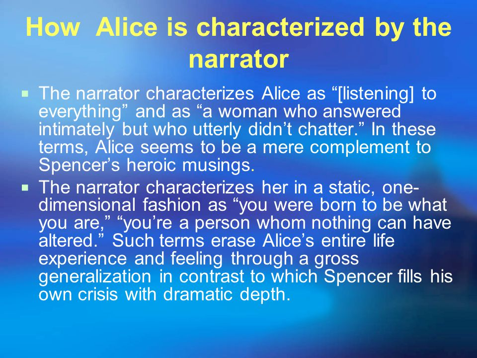 How Alice is characterized by the narrator