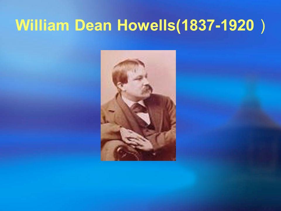 William Dean Howells(1837-1920 )