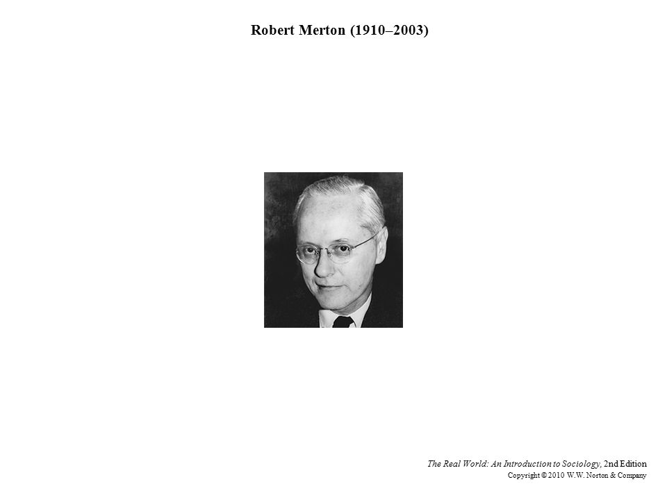 Robert Merton (1910–2003) Courtesy American Sociological Association