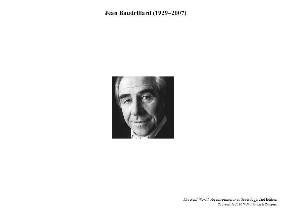 Jean Baudrillard (1929–2007) Steve Pyke/Getty Images