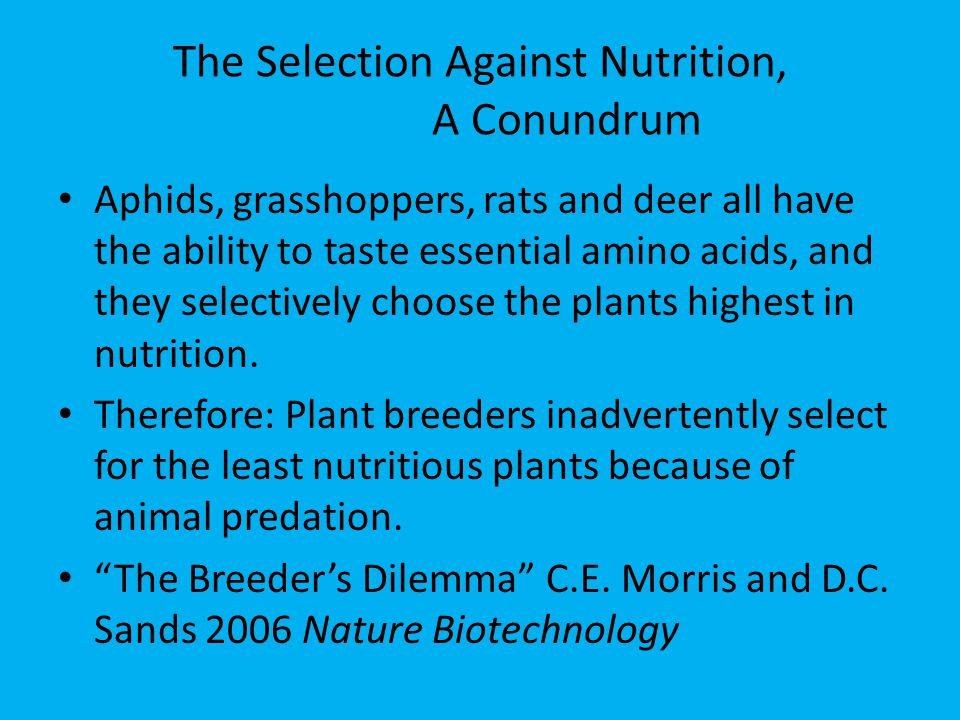 The Selection Against Nutrition, A Conundrum