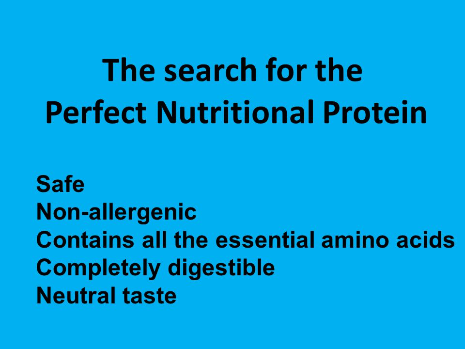 The search for the Perfect Nutritional Protein