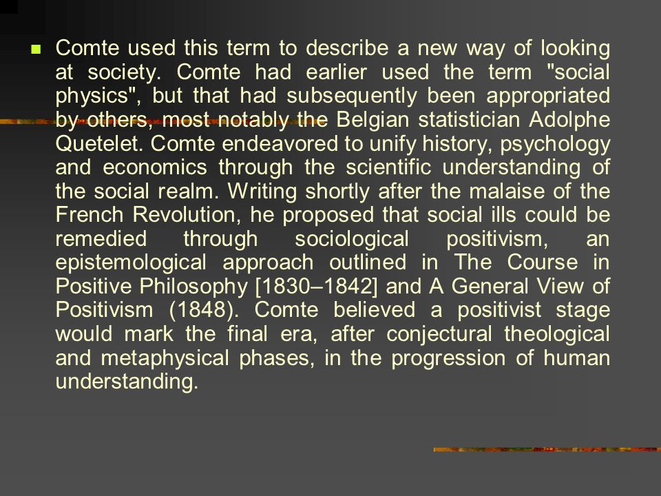 Comte used this term to describe a new way of looking at society