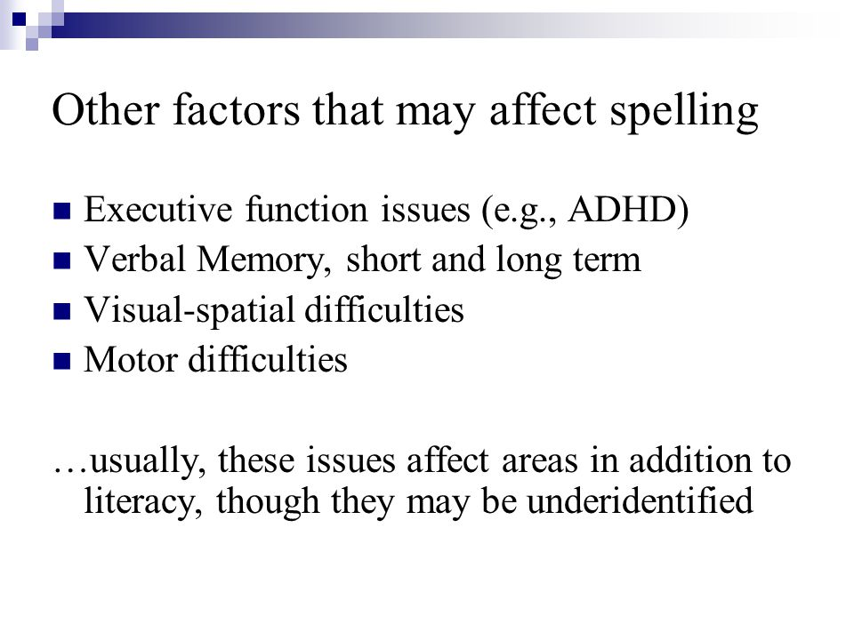 Other factors that may affect spelling