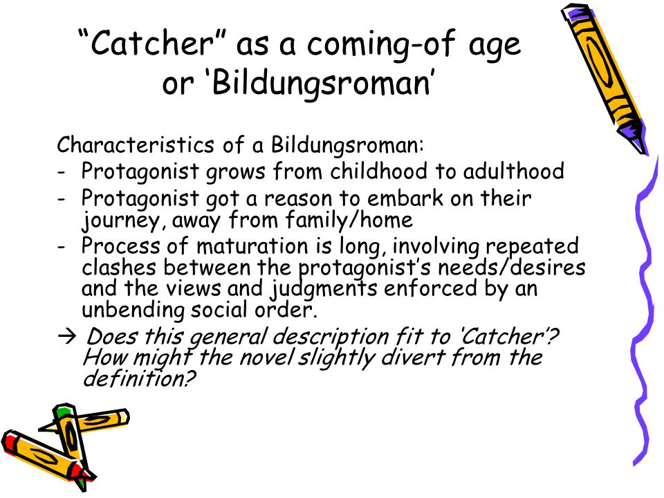 Catcher as a coming-of age or 'Bildungsroman'