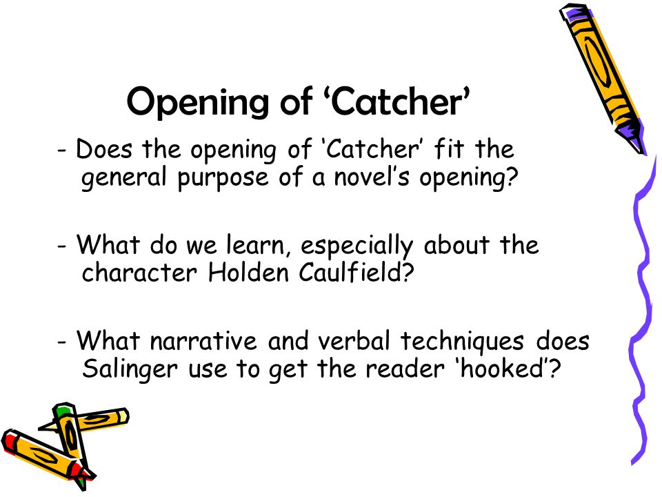 Opening of 'Catcher' - Does the opening of 'Catcher' fit the general purpose of a novel's opening