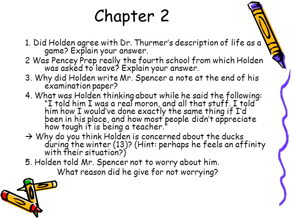 Chapter 2 1. Did Holden agree with Dr. Thurmer's description of life as a game Explain your answer.