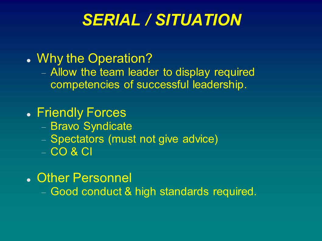 SERIAL / SITUATION Why the Operation Friendly Forces Other Personnel