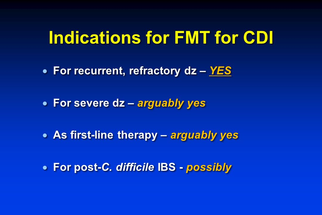 Indications for FMT for CDI