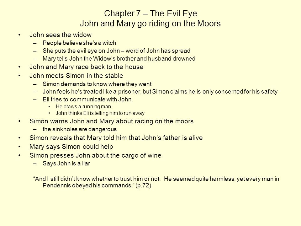 Chapter 7 – The Evil Eye John and Mary go riding on the Moors