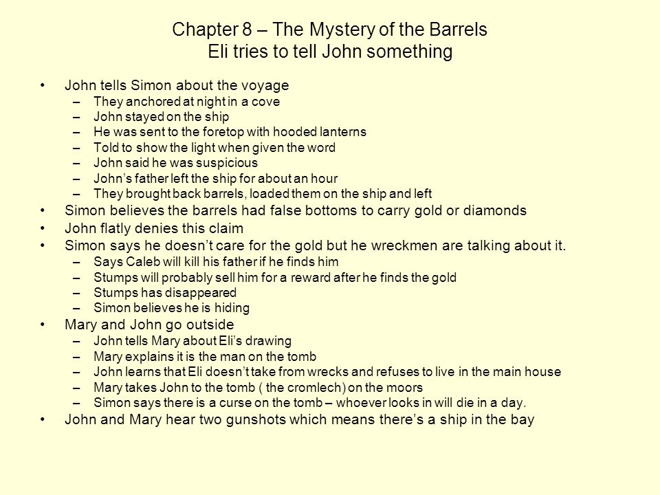 Chapter 8 – The Mystery of the Barrels Eli tries to tell John something