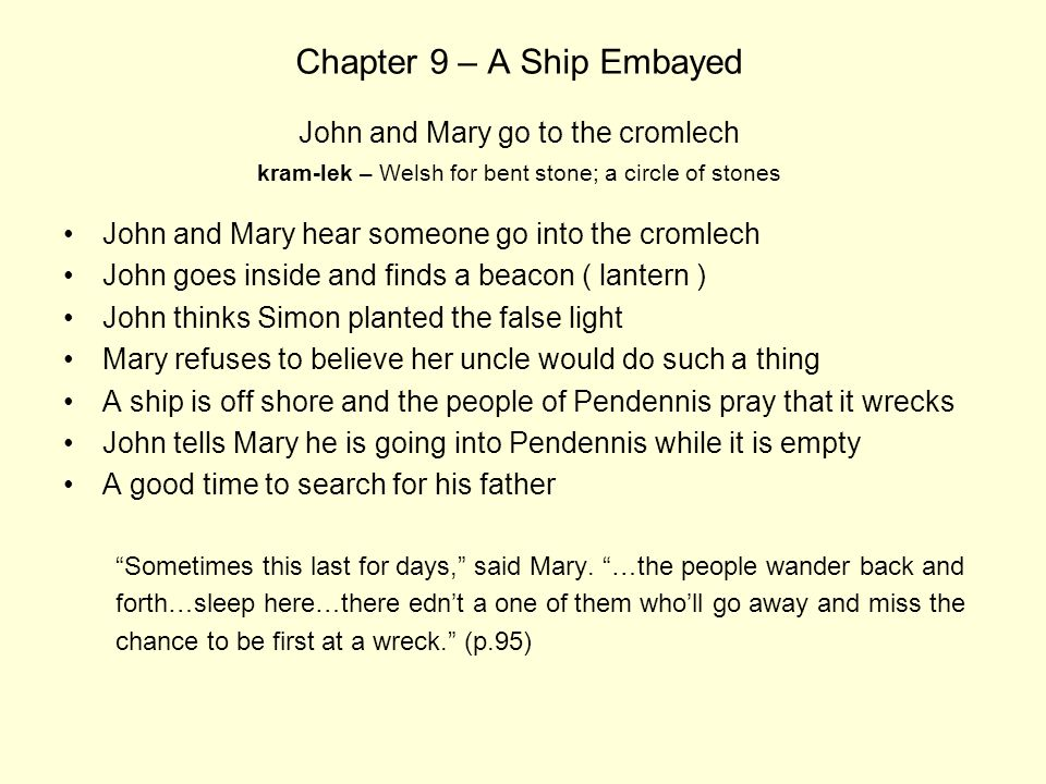 Chapter 9 – A Ship Embayed John and Mary go to the cromlech kram-lek – Welsh for bent stone; a circle of stones