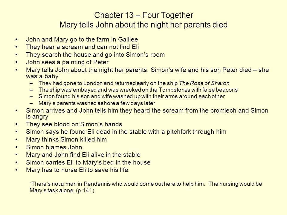Chapter 13 – Four Together Mary tells John about the night her parents died