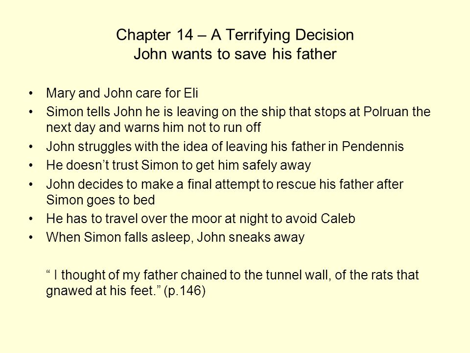 Chapter 14 – A Terrifying Decision John wants to save his father
