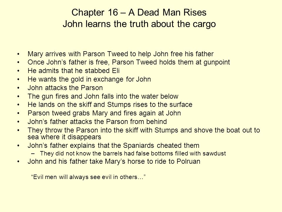 Chapter 16 – A Dead Man Rises John learns the truth about the cargo