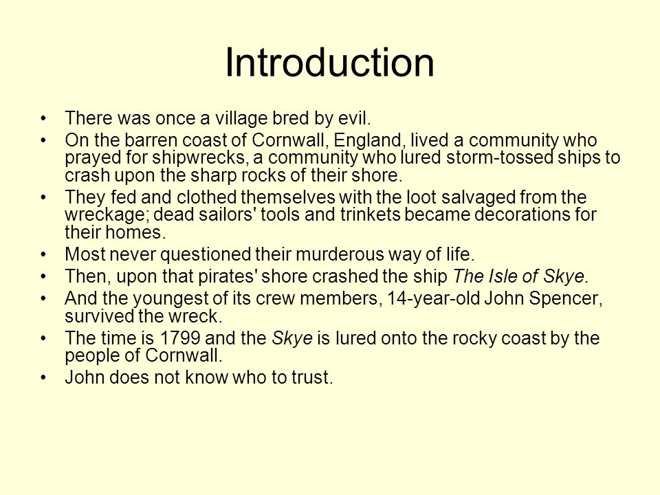 Introduction There was once a village bred by evil.