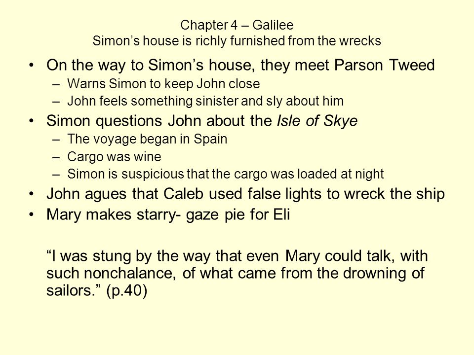 Chapter 4 – Galilee Simon's house is richly furnished from the wrecks