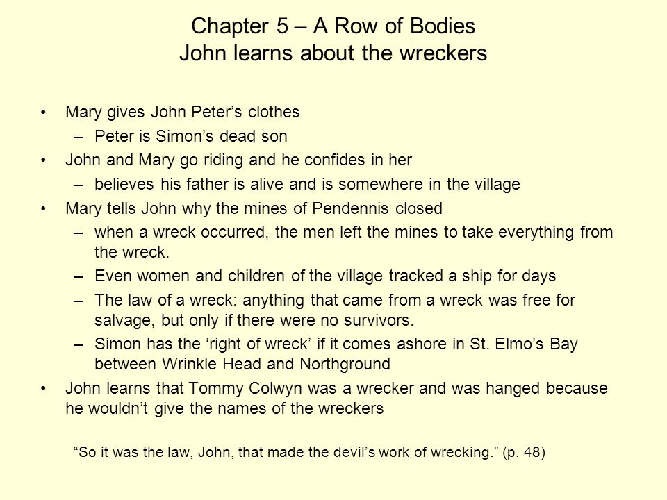 Chapter 5 – A Row of Bodies John learns about the wreckers