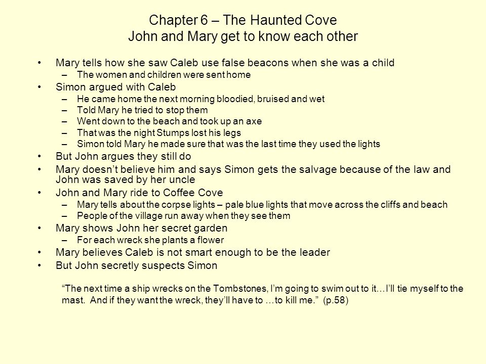 Chapter 6 – The Haunted Cove John and Mary get to know each other